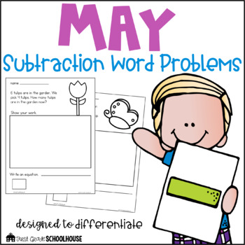 First Grade Subtraction Word Problems (differentiated word problems - MAY)