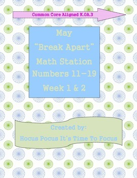 Break Apart Numbers 11-19 Math Station Weeks 1-2-3-4 End of the Year