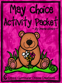 May Choice Activity Packet: Spring No Prep Cross-Curricular Anchor Activities