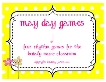 May Day Games - Rhythm Games for the Kodaly Classroom