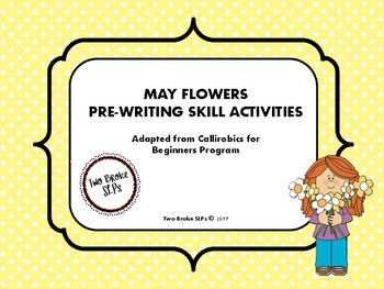 May Flower Themed Pre-Writing (Callirobics) Activities