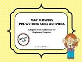 May Flower Themed Pre-Writing (Callirobics) Activities
