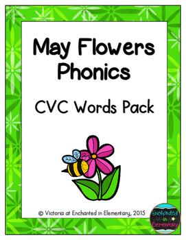 May Flowers Phonics: CVC Words Pack