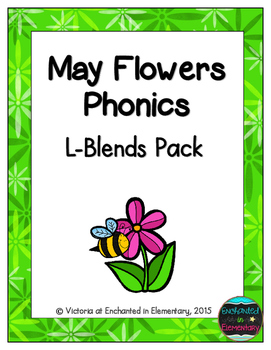 May Flowers Phonics: L-Blends Pack