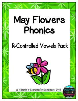 May Flowers Phonics: R-Controlled Vowel Words Pack