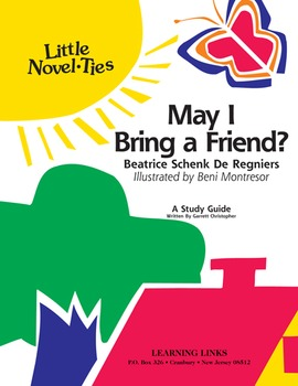 May I Bring a Friend? - Little Novel-Ties Study Guide