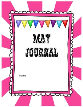 May Journal Prompts Printable Notebook Common Core W.1, W.2, W.3