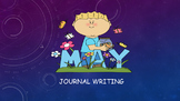 May Journal Writing/ Prompts/ Free Writing/ Independent Station work