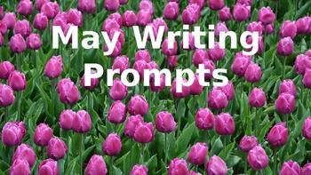 May Journal or Writing Prompts powerpoint