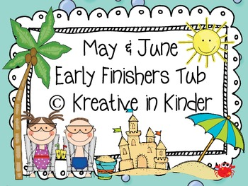 May & June Early Finisher's Tub for Kindergarten