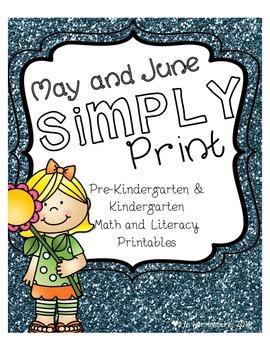 May & June Simply Print Pre-K & Kindergarten Math & Literacy Printables