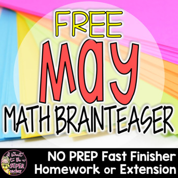 May Math Brainteaser-FREE Fast Finisher, Homework, or Extension