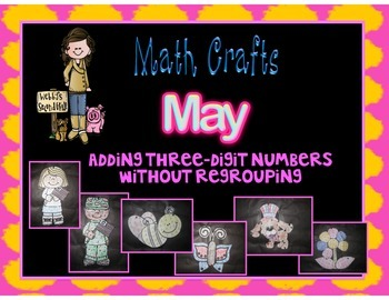 May Math Crafts  Adding Three Digit Numbers without Regrouping