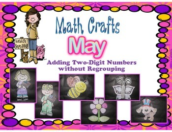 May Math Crafts  Adding Two Digit Numbers without Regrouping