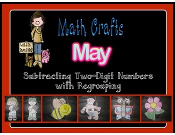 May Math Crafts Subtracting 2-Digit Numbers with Regrouping