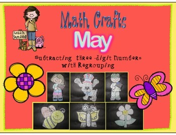 May Math Crafts Subtracting 3-Digit Numbers with Regrouping