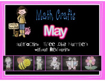 May Math Crafts Subtracting 3-Digit Numbers without Regrouping