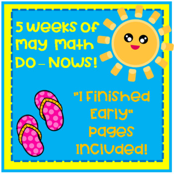 May Math Do-Nows!! 4 weeks to end your year off right!