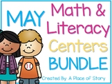 May Math and Literacy Centers BUNDLED (16 Common Core Alig