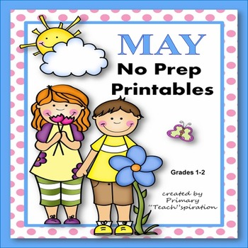 May Math and Literacy NO PREP Spring Printables for Common Core Skills