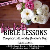 Mother's Day Bible Lessons for May, Complete Unit for Preschool-Kindergarten