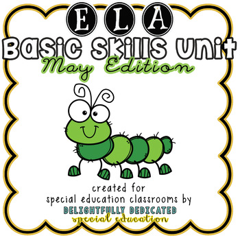 ELA Basic Skills Unit for Special Education: May Edition