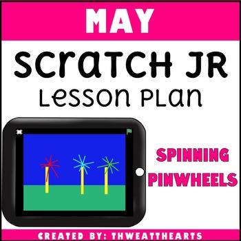May Scratch Jr Lesson Plan - Spinning Pinwheels