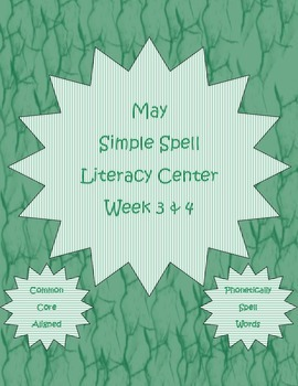 Simple Spell Kindergarten Letter-Sound Literacy Center Week 3 & 4