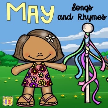 May Songs & Rhymes: Cinco de Mayo, End of School, Mother's