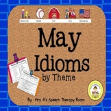 May Speech Therapy Idioms - Upper Elementary, Middle Schoo