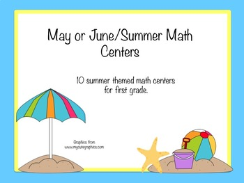 May/Summer First Grade Math Centers Bundle