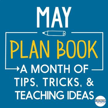 May Teaching Ideas -- Tips, Tricks, and News for the month of May