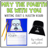 May The Fourth Be With You Writing Craftivity and Bulletin Board