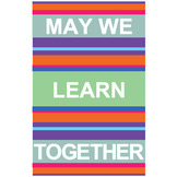 May We Learn Together Classroom Poster - Motivational Mode