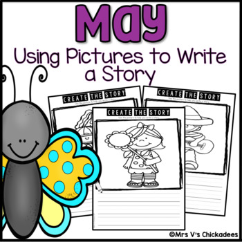 May Writing Activity: Using Pictures to Write a Story