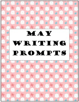 May Writing Prompts Common Core Aligned 2nd Grade