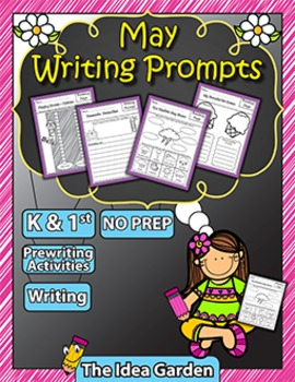 May Writing Prompts NO PREP (Kindergarten and First)