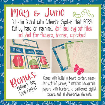 May and June Calendar and Bulletin Board set that pops with print and cut files
