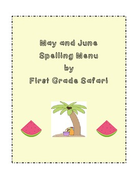 May and June Spelling Menu - 9 ways for students to learn their spelling words