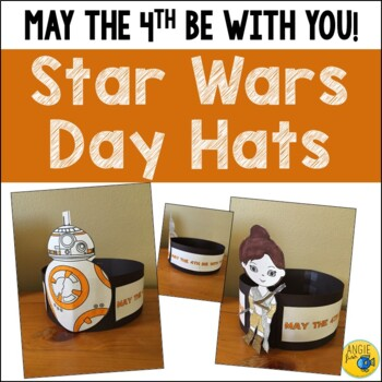 May the 4th Be With You - Star Wars Day - BB8 and Rey Hats Craftivity