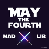 May the FOURTH be with You Mad Lib