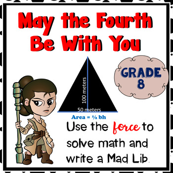 May the Fourth Be With You!   8th grade Math Mad Lib