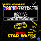 May the Fourth (Star Wars Day) Google Classroom Header