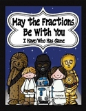 May the Fourth Be With You-I Have/Who Has Fraction Game
