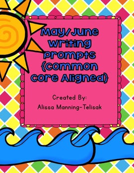 May/June Writing Prompts {Common Core Aligned}