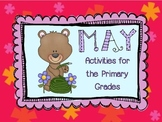 May~Mother's Day, Cinco deMayo, Memorial Day, End of the Year for Primary Grades