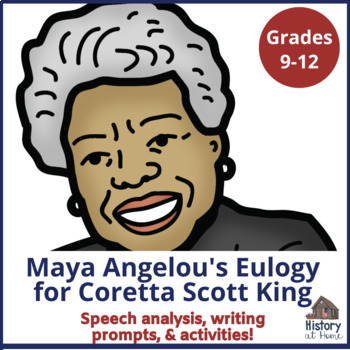 Maya Angelou Eulogy for Coretta Scott King Speech Analysis Gr 9-12/Homeschool