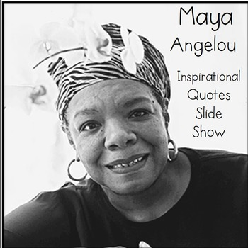 Maya Angelou Famous Quotes Slide Show Poetry Poems History Lesson ELA