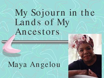 Maya Angelou - My Sojourn in the Lands of My Ancestors
