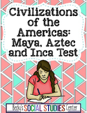 Maya, Aztec, Inca Test - Answer Key Included!